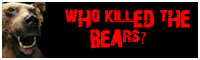 Who killed the bears?